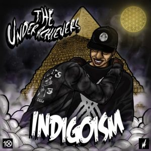 The Underachievers - Indigoism