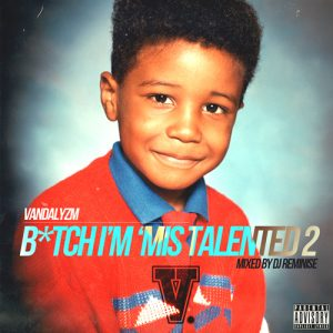 Vandalyzm - B-tch I&#039;m&#039;Mis Talented 2