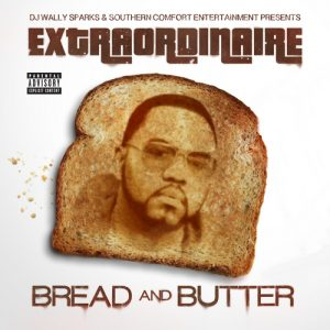 Extraordinaire – Bread And Butter