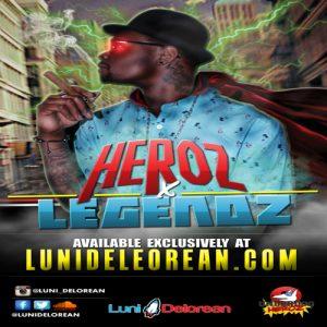 Luni Delorean – Heroz & Legendz