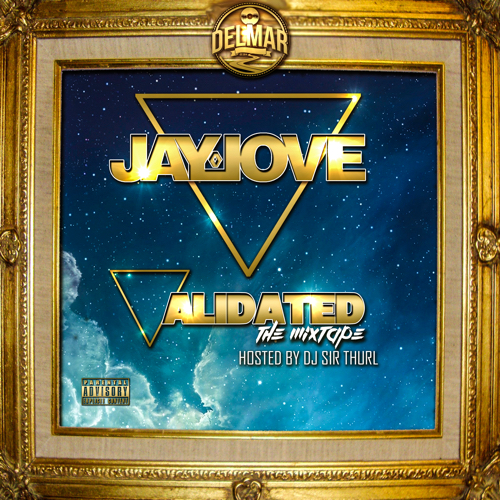 Jay Love - Validated (Hosted by DJ Sir Thurl)