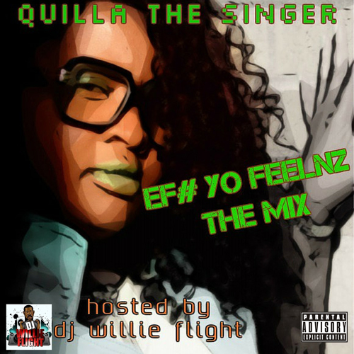 Quilla The Singer - EF# Yo Feelnz