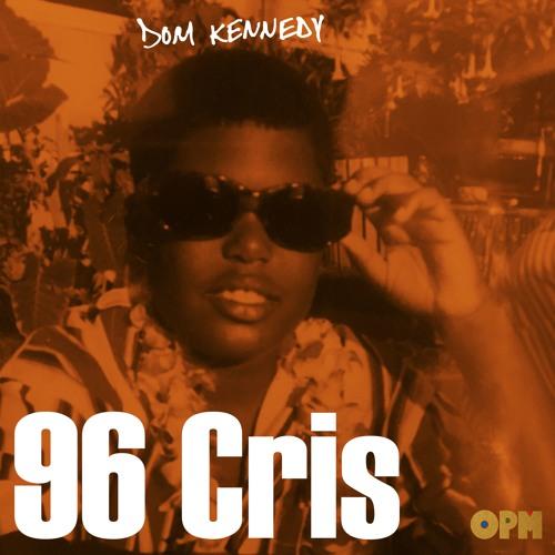 Dom Kennedy - 96 Cris