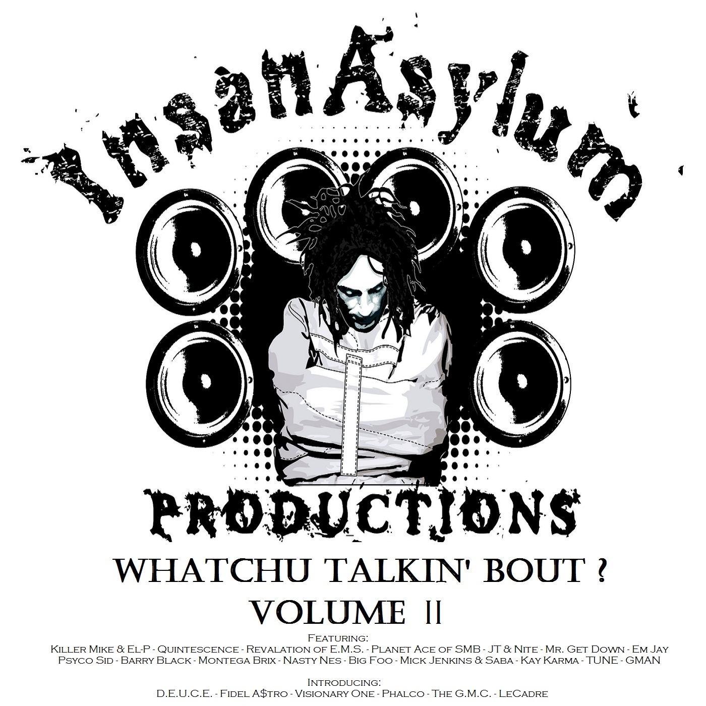 InsanAsylum - Whatchu Talkin Bout 2