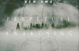 New Oma - Perpetual Awakening