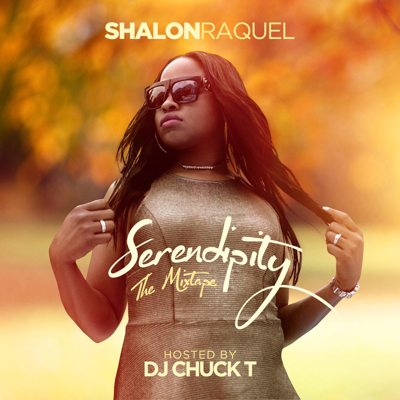 Shalon Raquel - Serendipity (Hosted by DJ Chuck T)
