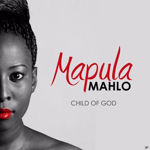 Mapula Mahlo - Child of God