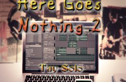 Tay Solo - Here Goes Nothing 2