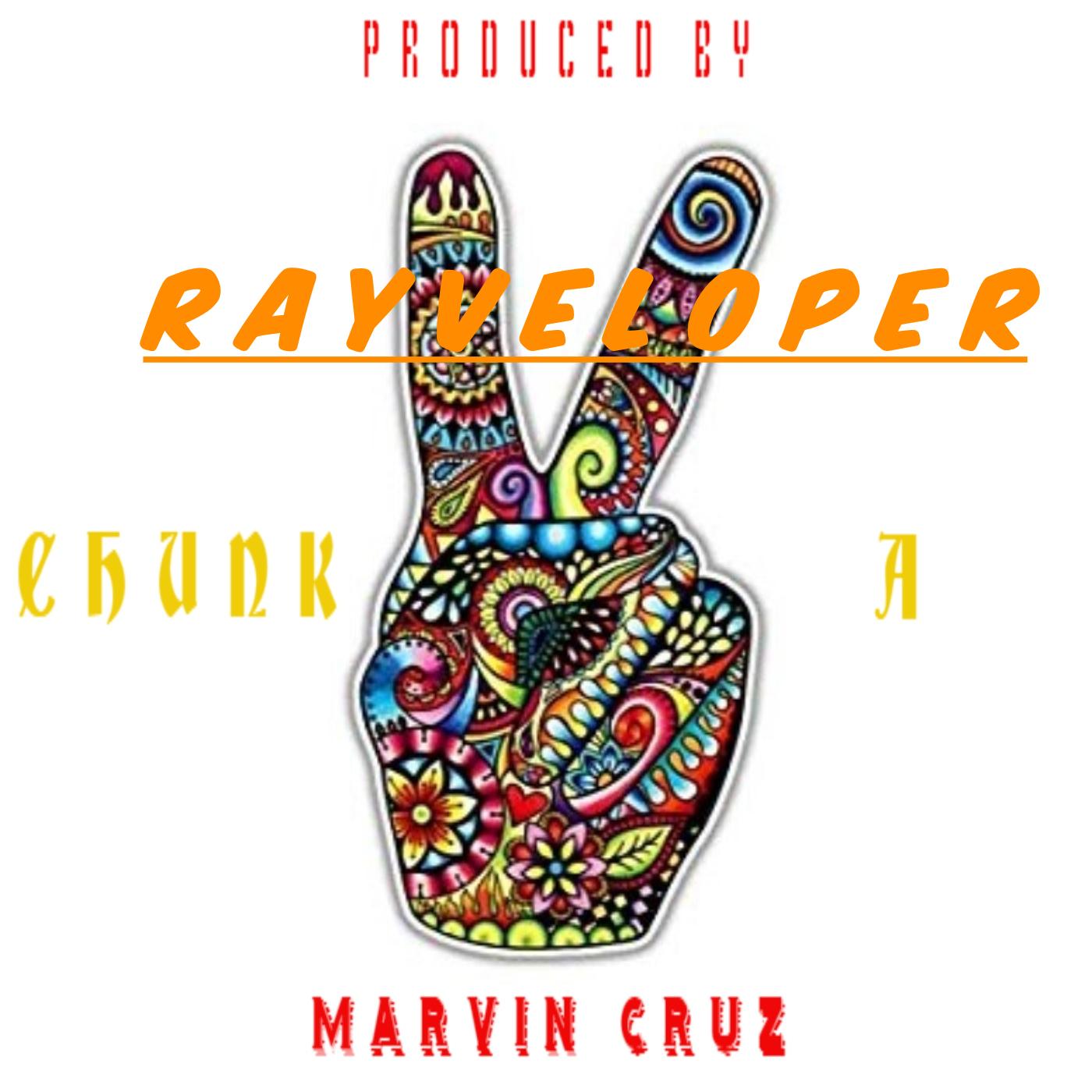 Rayveloper - Chunk A Duece