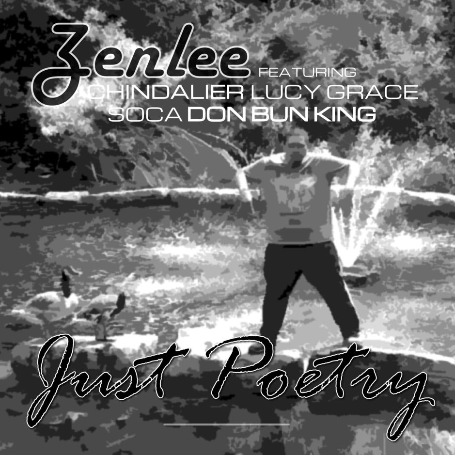 Zenlee & Lucy Grace (feat. Chindalier, Soca, Don Bun King) - Just Poetry
