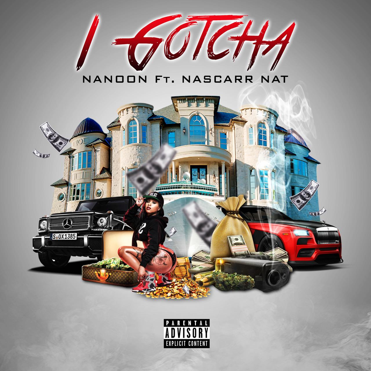 Nanoon (feat. Nascarr Nat) - I Gotcha