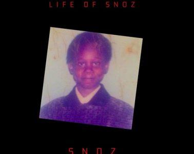 Snoz - Life of Snoz